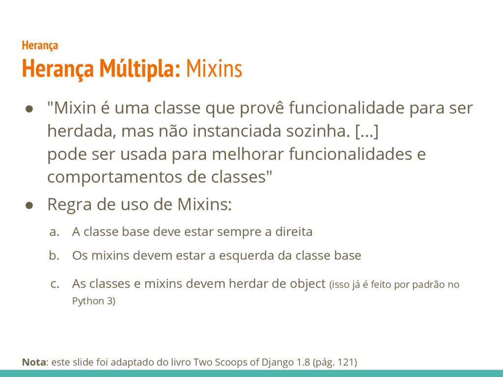 """● """"Mixin é uma classe que provê funcionalidade ..."""