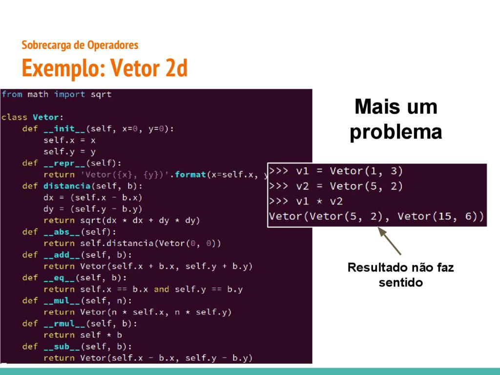 ● Sobrecarga de Operadores Exemplo: Vetor 2d Re...