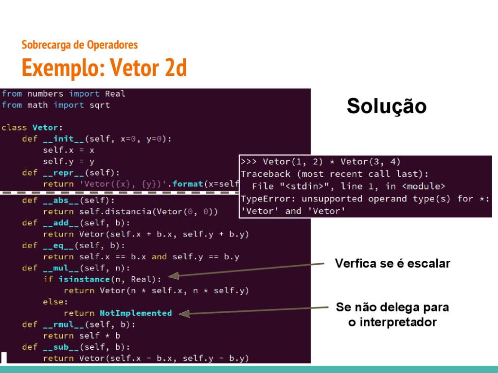 ● Sobrecarga de Operadores Exemplo: Vetor 2d Ve...
