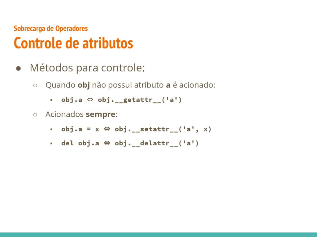 Sobrecarga de Operadores Controle de atributos ...