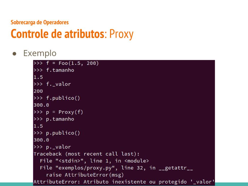 Sobrecarga de Operadores Controle de atributos:...