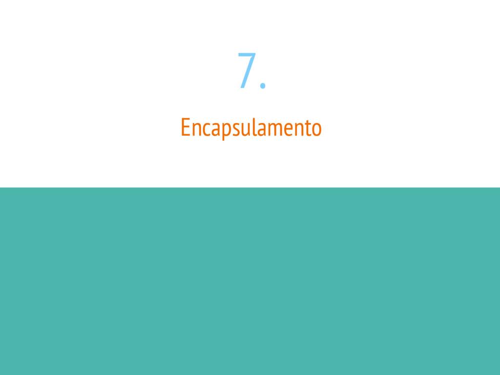 7. Encapsulamento