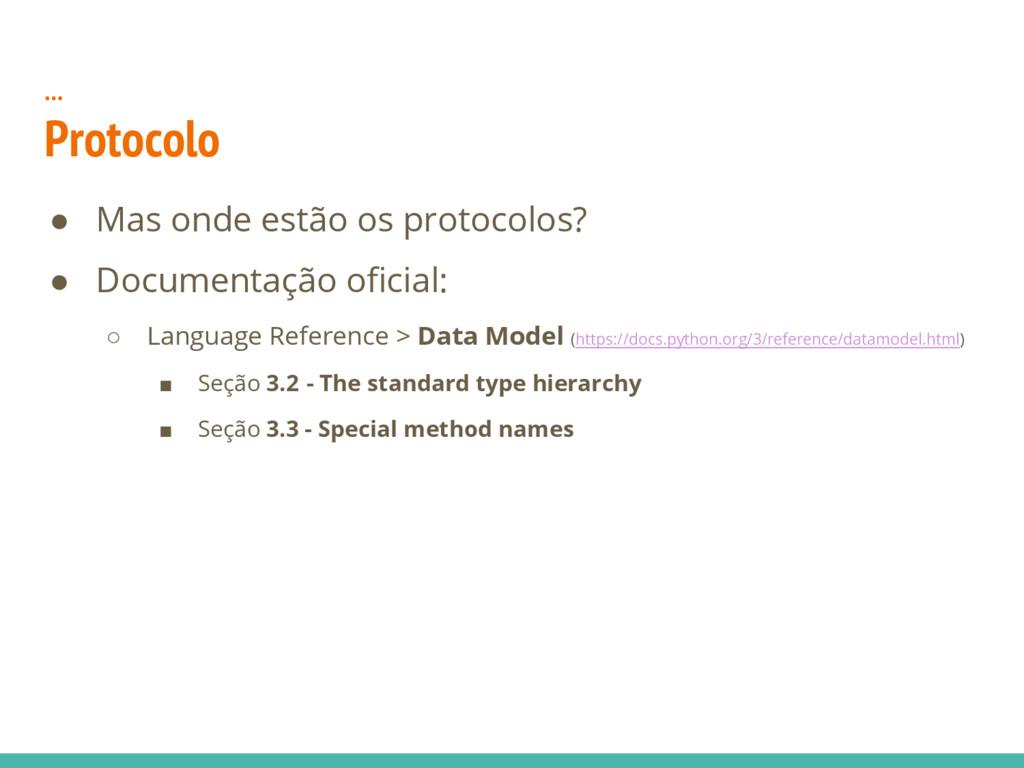 … Protocolo ● Mas onde estão os protocolos? ● D...