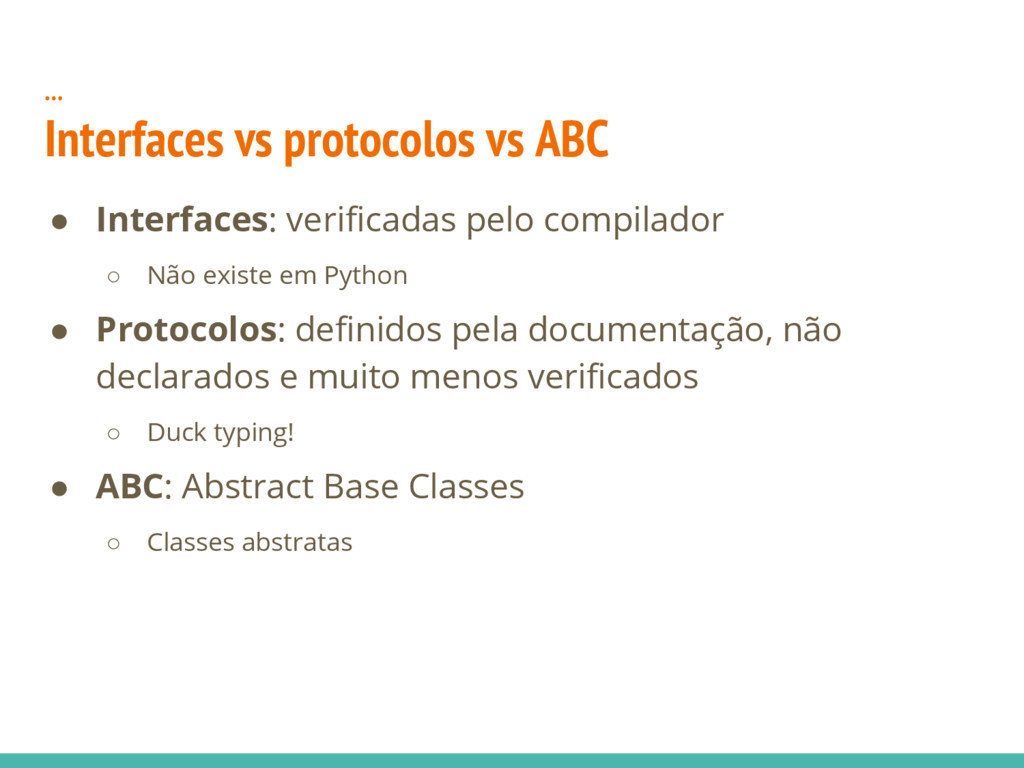 … Interfaces vs protocolos vs ABC ● Interfaces:...