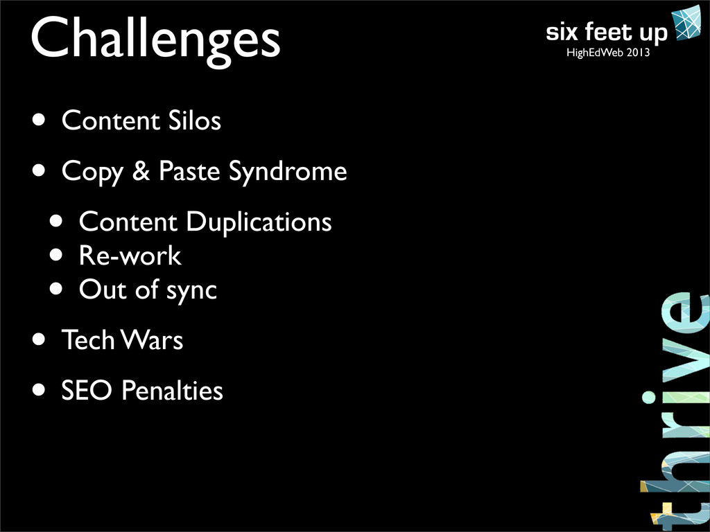 HighEdWeb 2013 Challenges • Content Silos • Cop...
