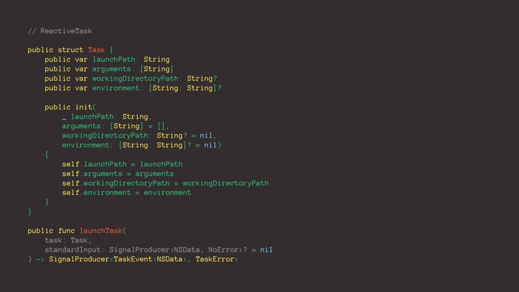 // ReactiveTask public struct Task { public var...