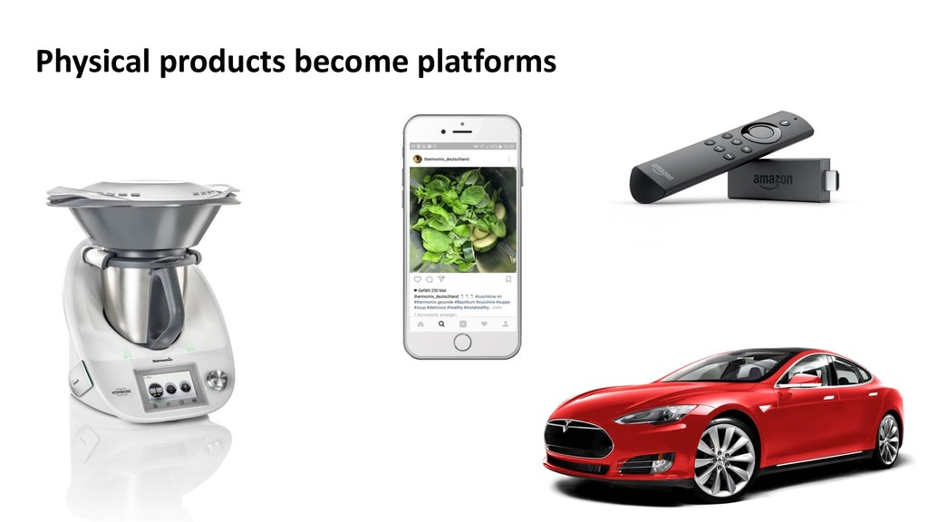 Physical products become platforms