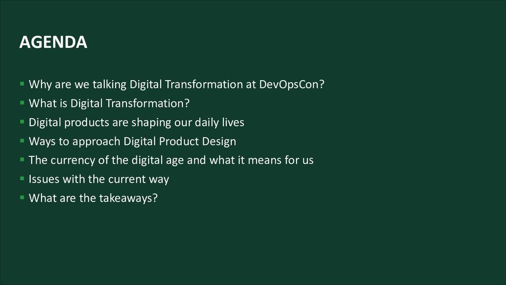AGENDA § Why are we talking Digital Transformat...