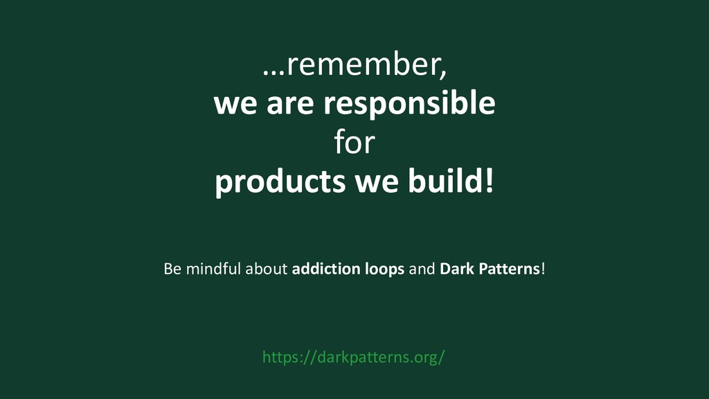 …remember, we are responsible for products we b...