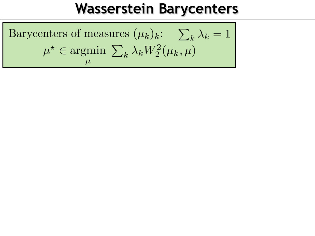 Wasserstein Barycenters Barycenters of measures...