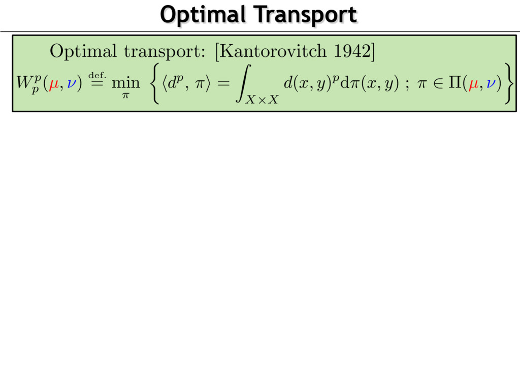 Optimal Transport Optimal transport: [Kantorovi...