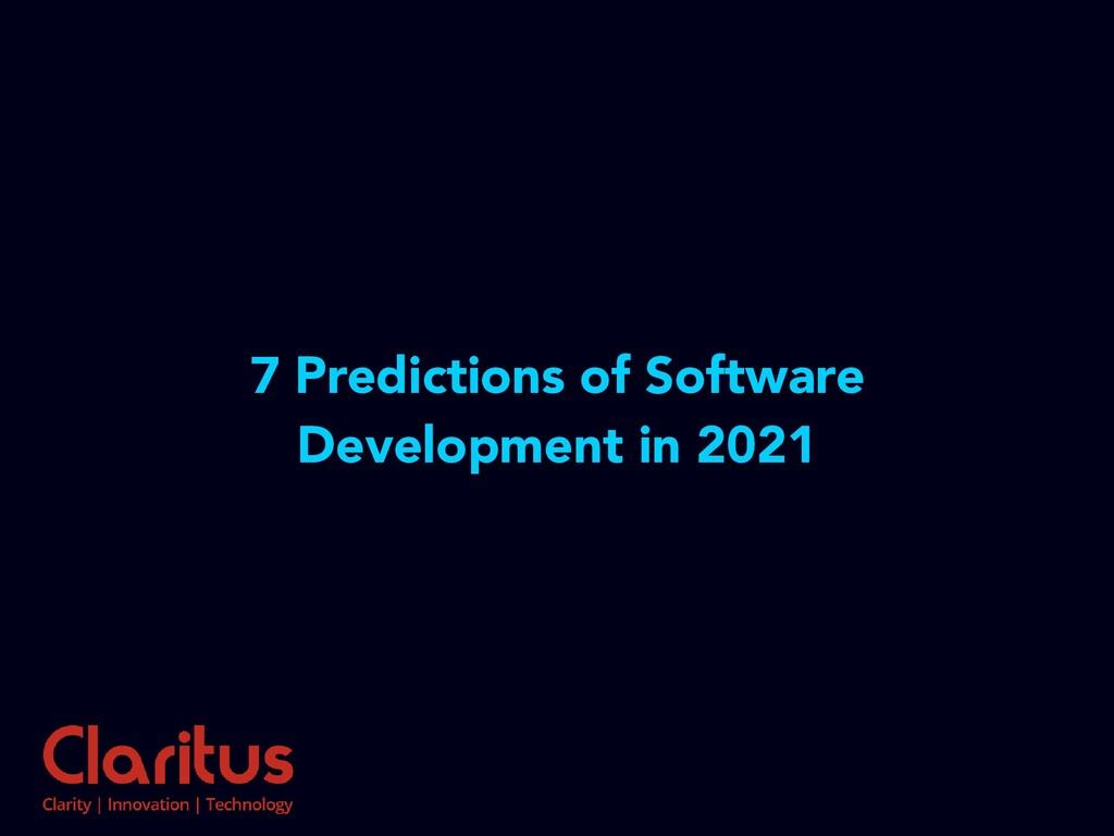 7 Predictions of Software Development in 2021