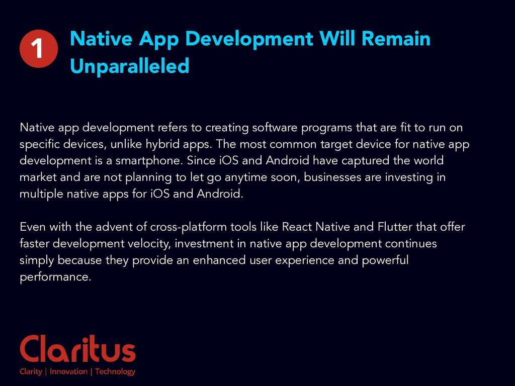 Native App Development Will Remain Unparalleled...