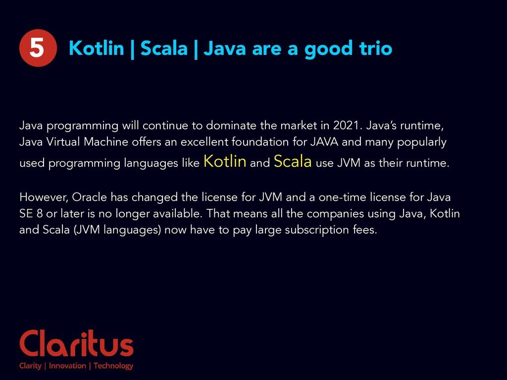 Kotlin | Scala | Java are a good trio Java prog...