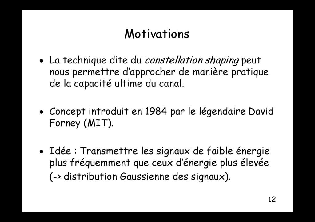 Motivations Motivations  La technique dite du ...