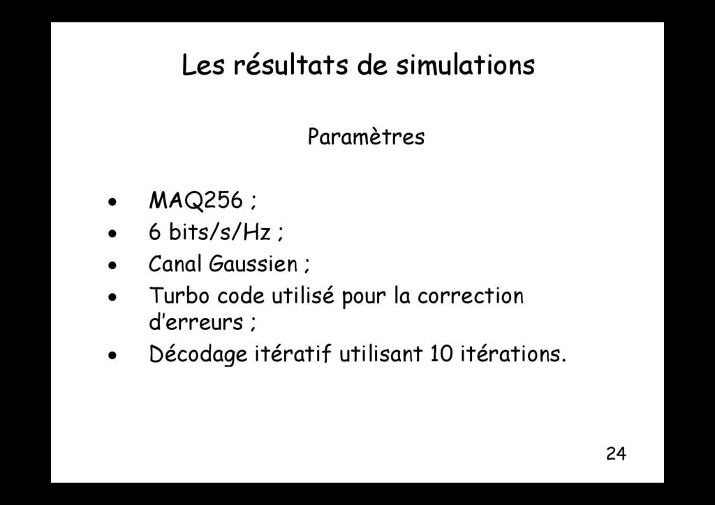 Les résultats de simulations Paramètres Paramèt...