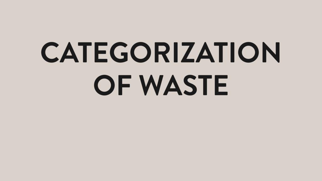 CATEGORIZATION OF WASTE