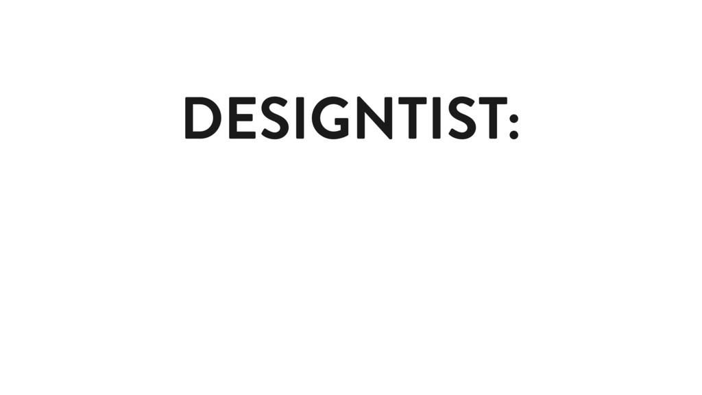 DESIGNTIST: