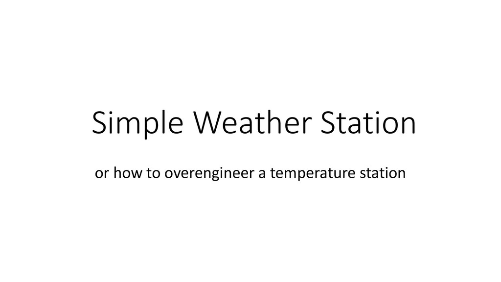 Simple Weather Station or how to overengineer a...
