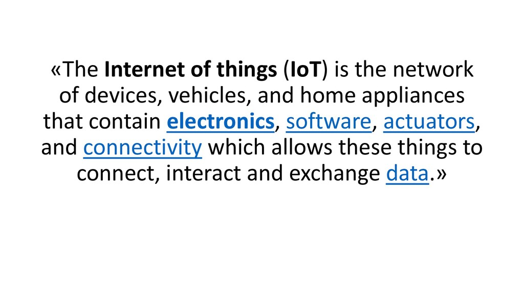 «The Internet of things (IoT) is the network of...