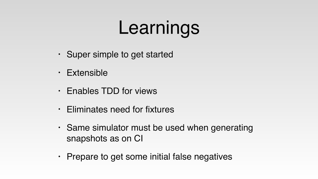 Learnings • Super simple to get started • Exten...