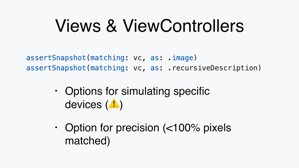 Views & ViewControllers • Options for simulatin...