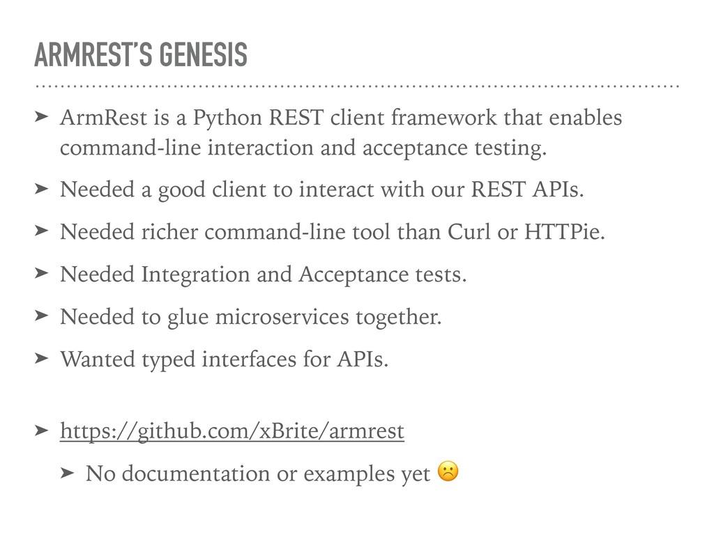 ARMREST'S GENESIS ➤ ArmRest is a Python REST cl...
