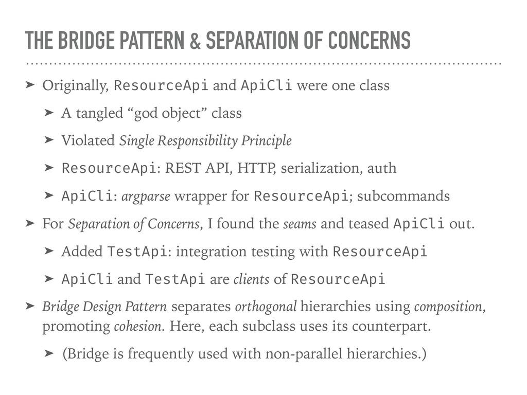 THE BRIDGE PATTERN & SEPARATION OF CONCERNS ➤ O...