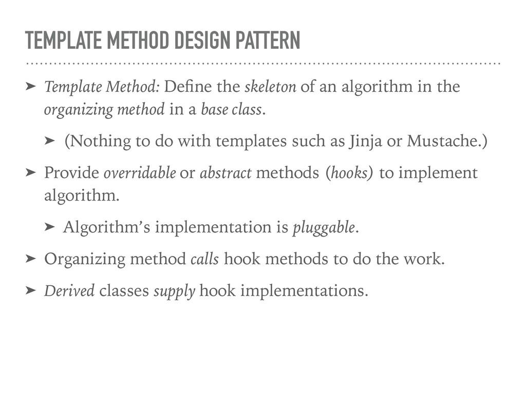 TEMPLATE METHOD DESIGN PATTERN ➤ Template Metho...