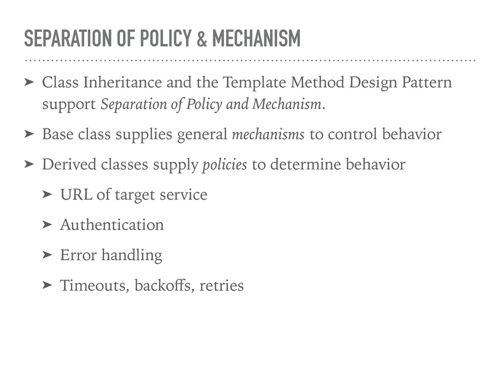 SEPARATION OF POLICY & MECHANISM ➤ Class Inheri...
