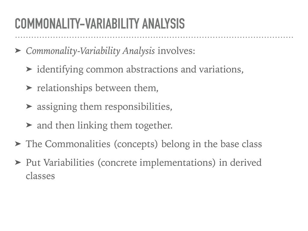 COMMONALITY-VARIABILITY ANALYSIS ➤ Commonality-...