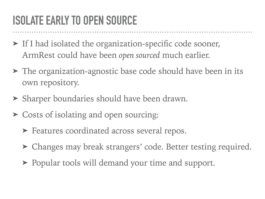 ISOLATE EARLY TO OPEN SOURCE ➤ If I had isolate...