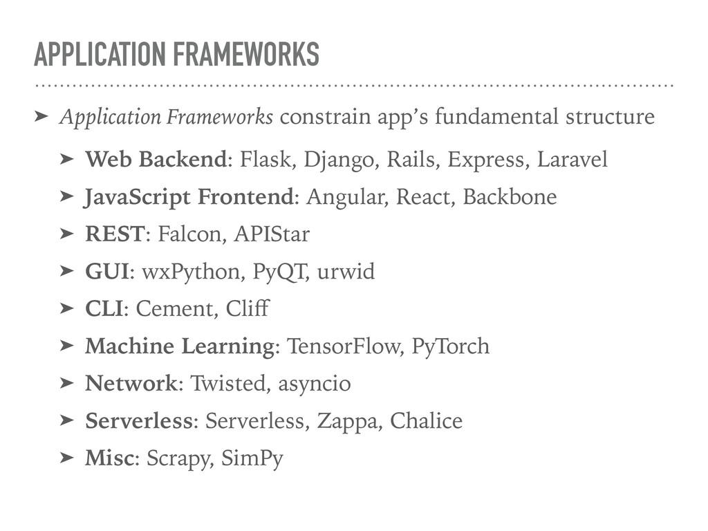 APPLICATION FRAMEWORKS ➤ Application Frameworks...