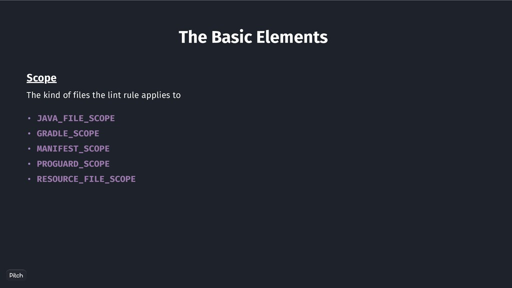 The Basic Elements Scope The kind of files the ...
