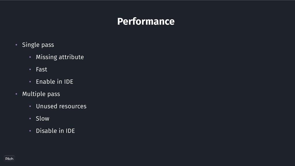 Performance • Single pass • Missing attribute •...