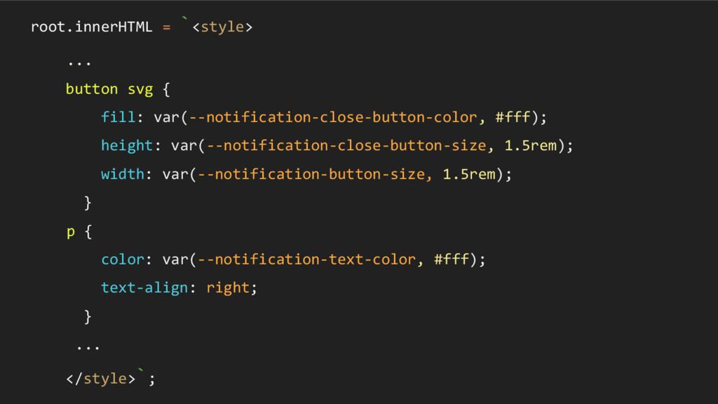 root.innerHTML = `<style> ... button svg { fill...