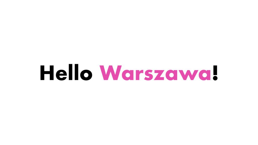 Hello Warszawa!