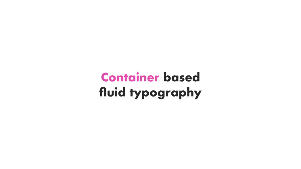 Container based fluid typography