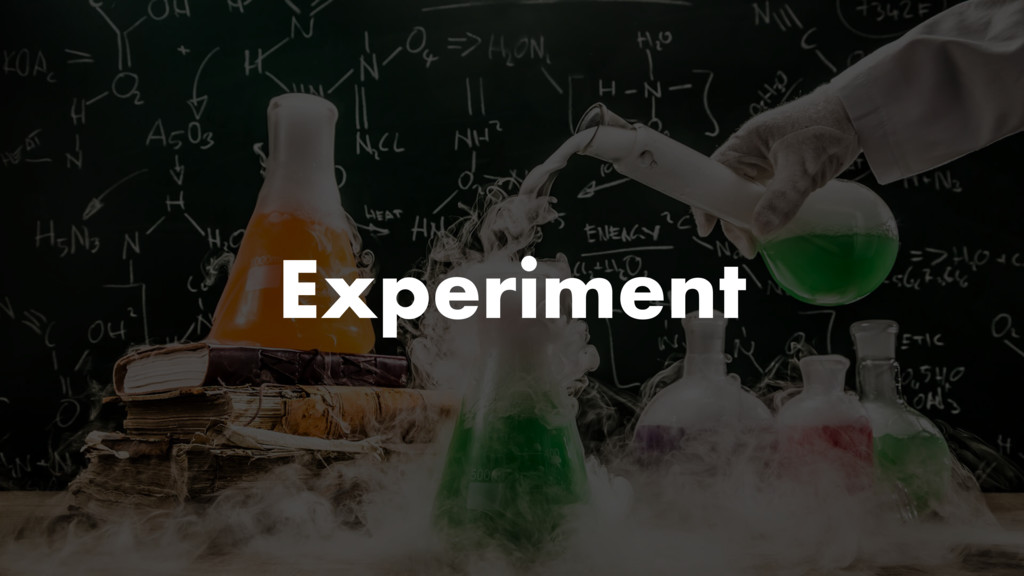 Experiment