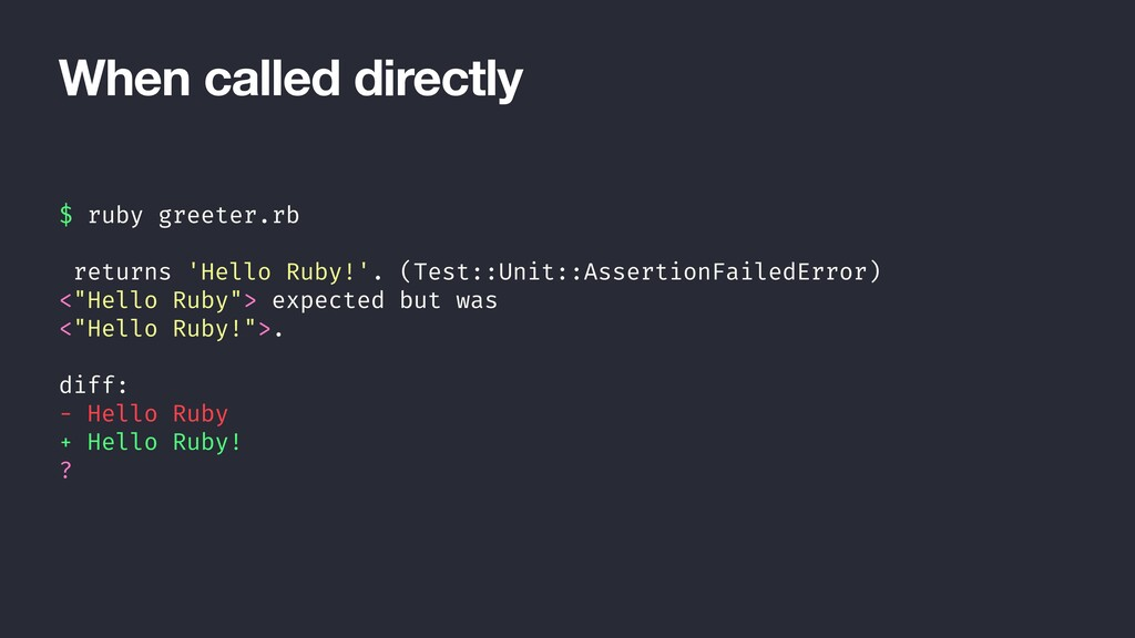 When called directly $ ruby greeter.rb returns ...