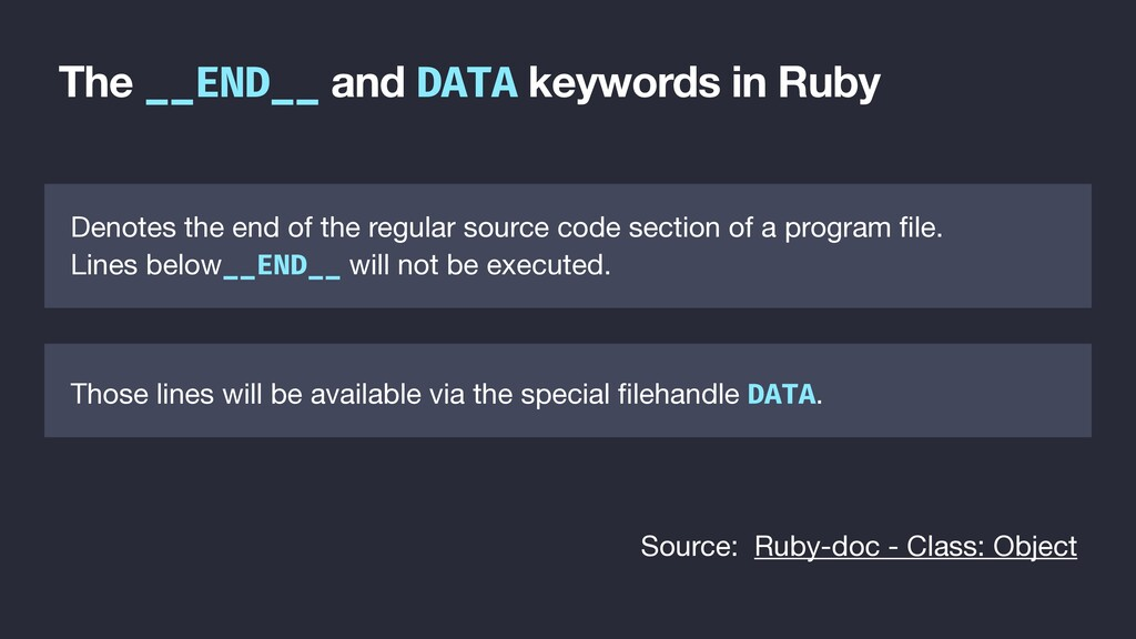 The __END__ and DATA keywords in Ruby Denotes t...