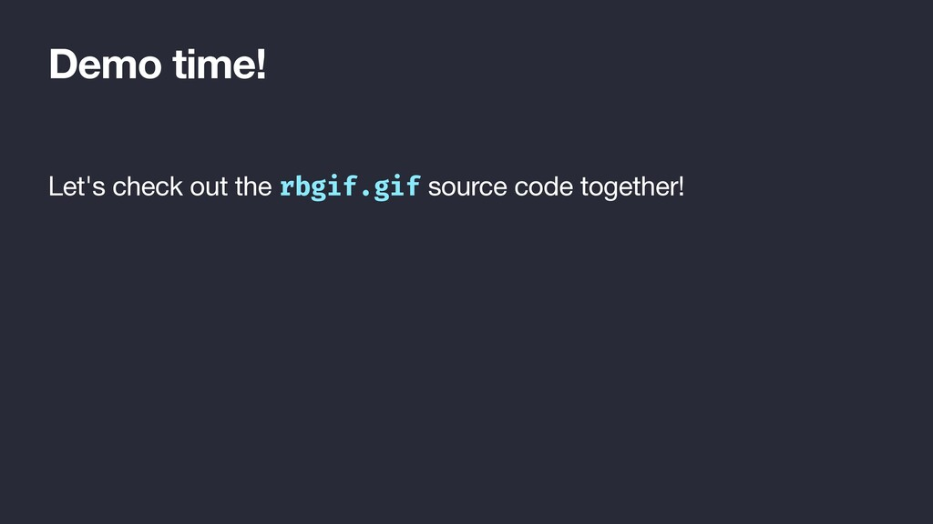 Demo time! Let's check out the rbgif.gif source...
