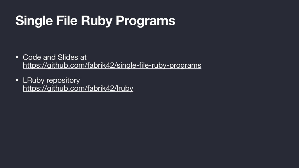 Single File Ruby Programs • Code and Slides at