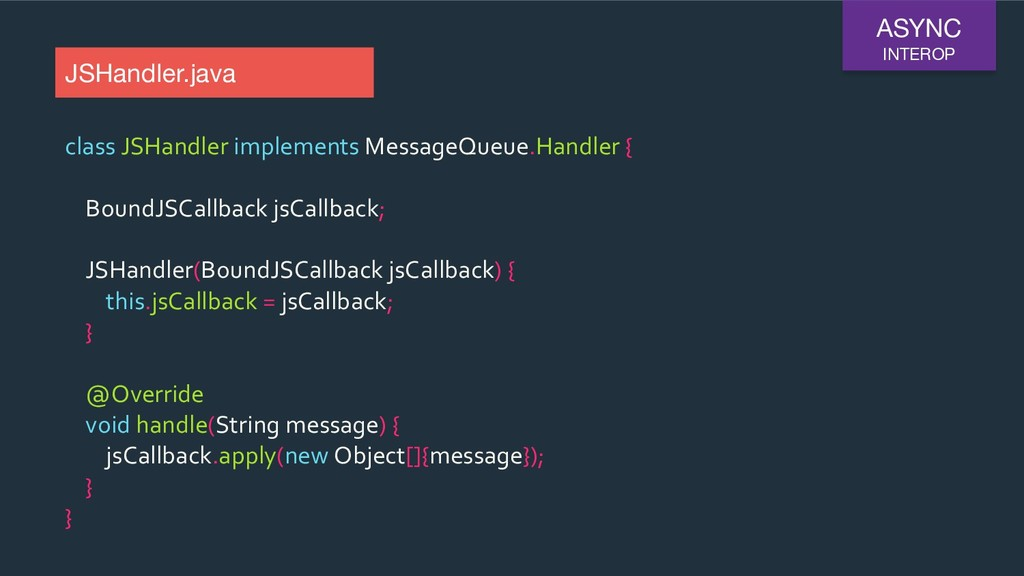 class JSHandler implements MessageQueue.Handler...