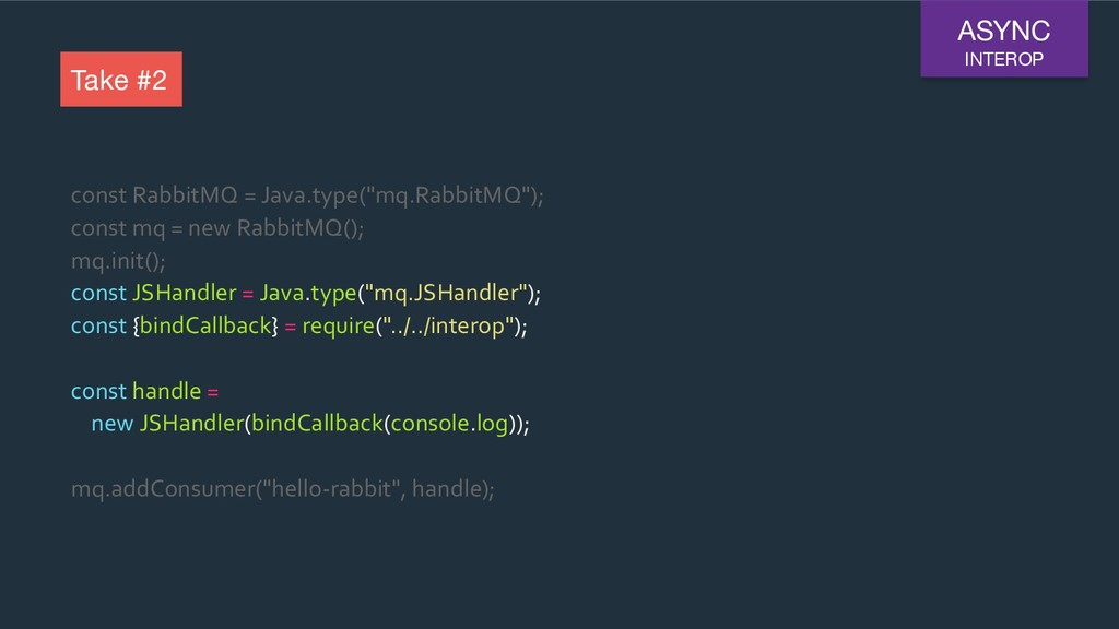 "const RabbitMQ = Java.type(""mq.RabbitMQ""); cons..."
