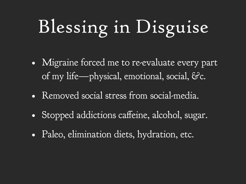 Blessing in Disguise • Migraine forced me to re...