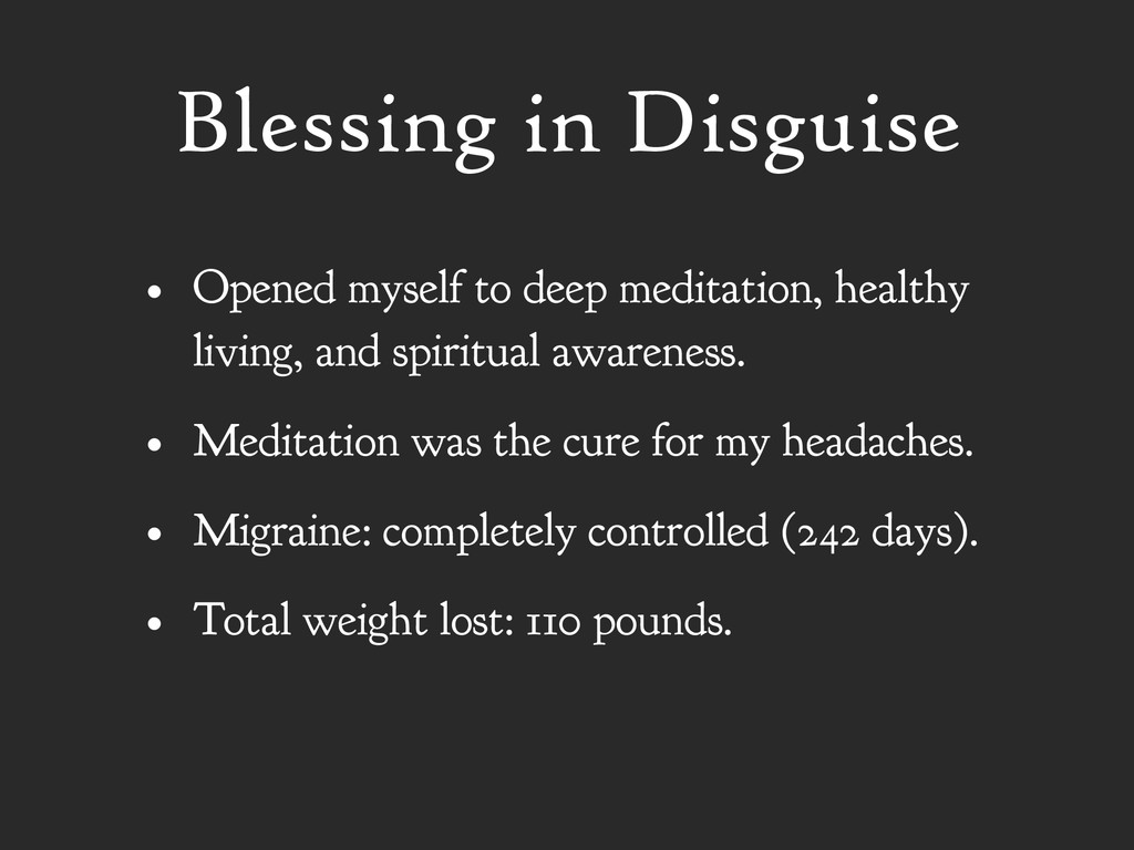 Blessing in Disguise • Opened myself to deep me...