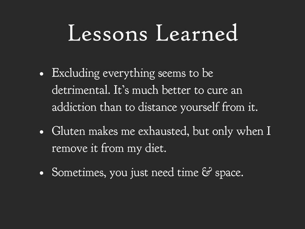 Lessons Learned • Excluding everything seems to...