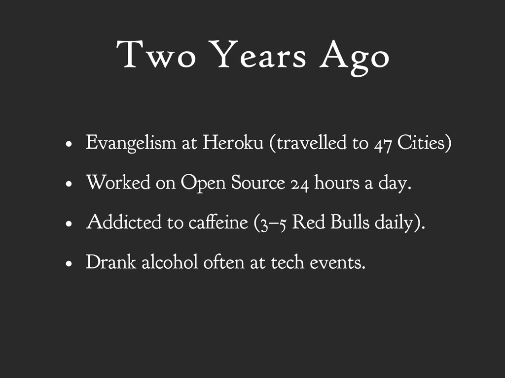 Two Years Ago • Evangelism at Heroku (travelled...