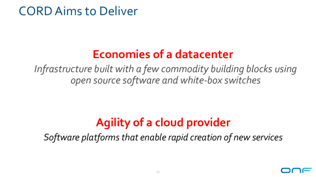 CORD Aims to Deliver 11 Agility of a cloud prov...